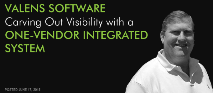 Valens Software - Carving Out Visibility with a One-Vendor Integrated System