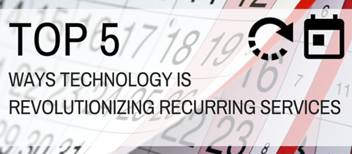 Top 5 Ways Technology Is Revolutionizing Recurring Services